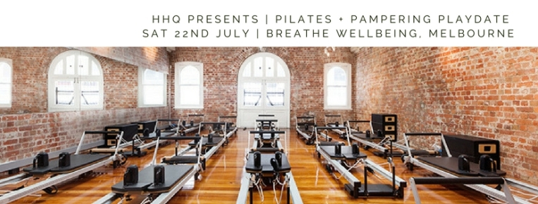 HHQ Presents | Pilates + Pampering Playdate | 22nd July 2017-4