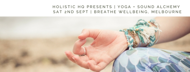 HHQ Presents | Yoga + Sound Alchemy | 2nd Sept 2017